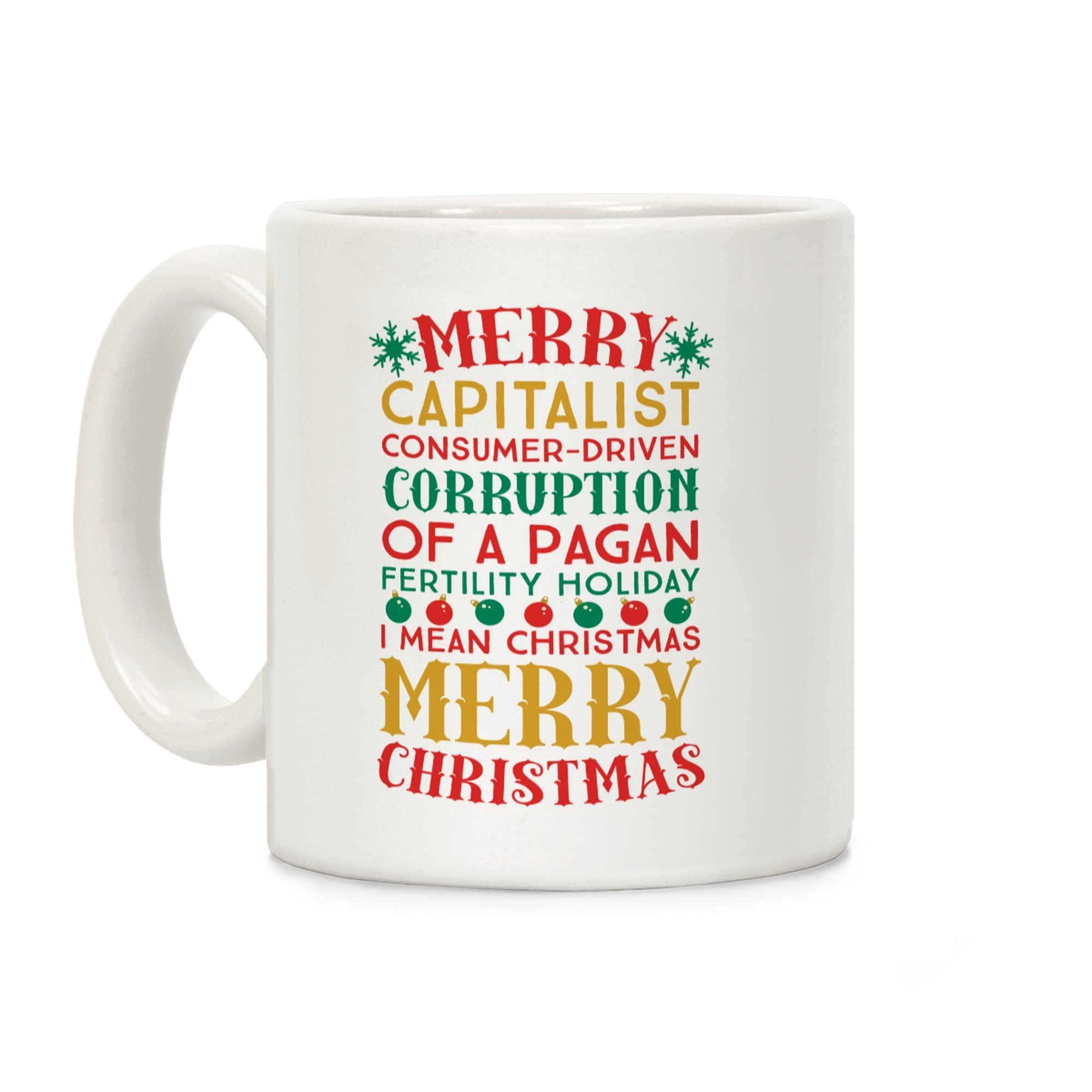 Merry Corruption Of A Pagan Holiday, I Mean Christmas White 11 Ounce ...