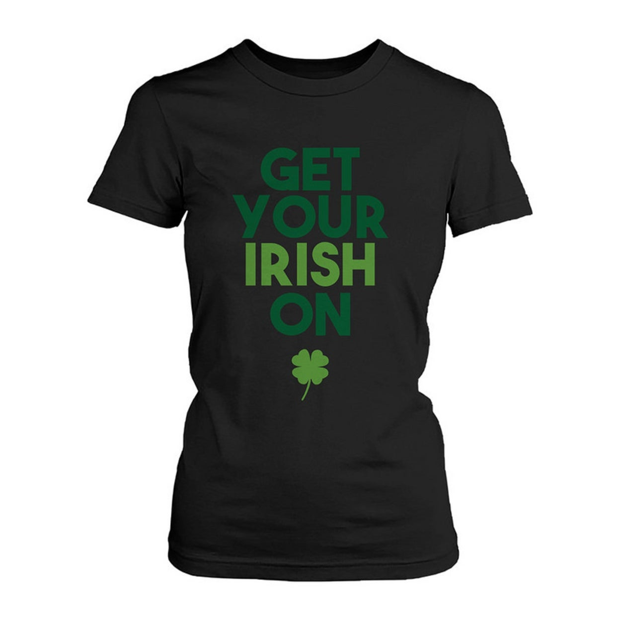 1db77106 Get Your Irish On Clovers St Patricks Day T-Shirt Saint Patrick's Day  Women's Tee