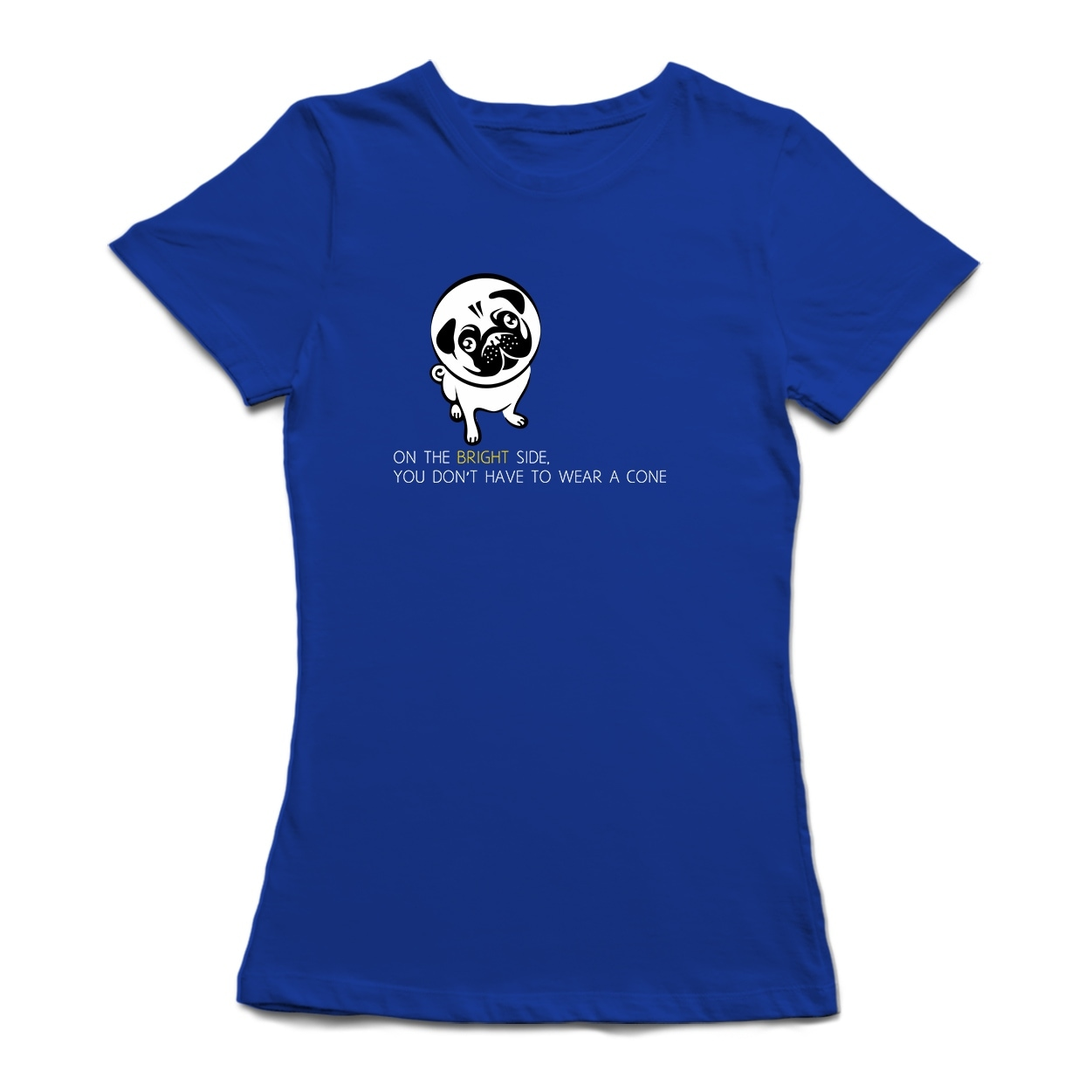 Shop On The Bright Side You Don't Have To Wear A Cone Funny Pug Quote  Women's T-shirt - On Sale - Free Shipping On Orders Over $45 -  Overstock.com - ...