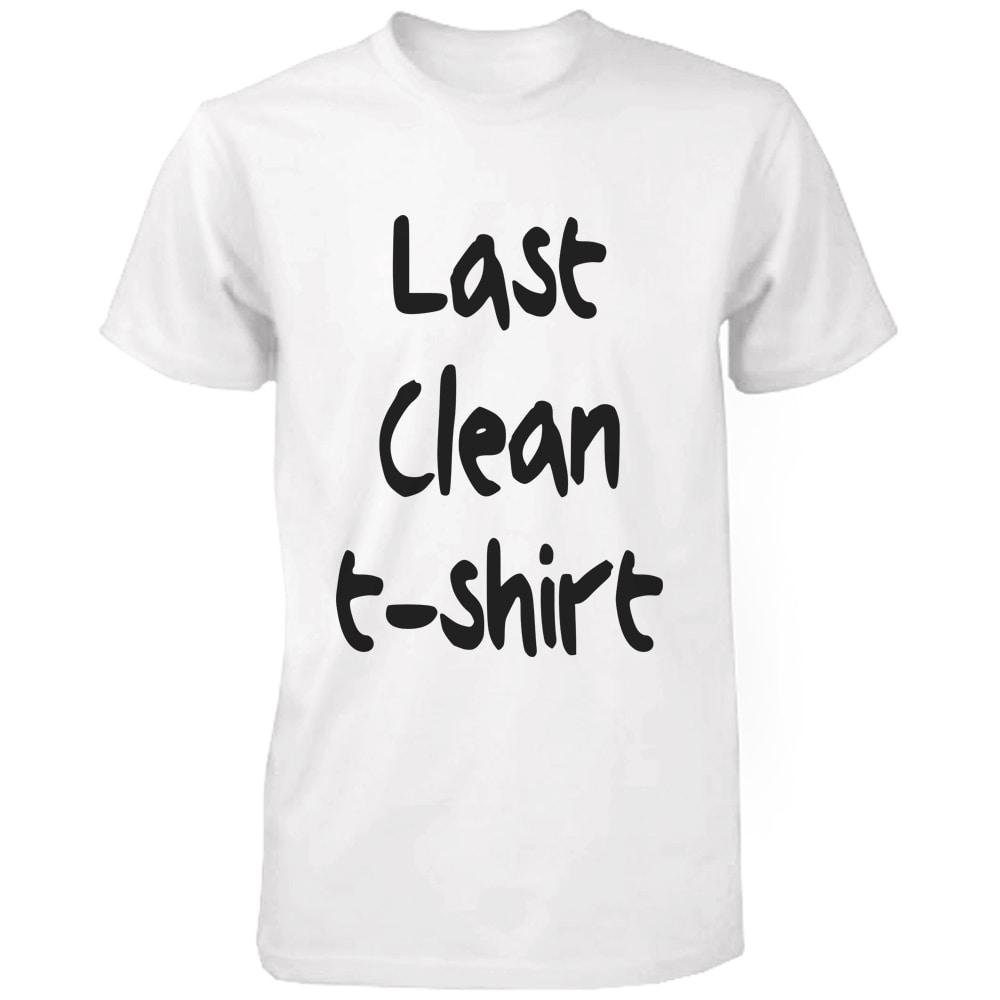 525ab72e1 Shop Men's Last Clean T-Shirt Funny Graphic Tee- White Cotton T ...