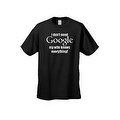 Men's Funny T-Shirt I Don't Need Google My Wife Knows Everything! Adult Humor