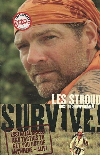 Survive!: Essential Skills and Tactics to Get You Out of Anywhere-Alive (Paperback)
