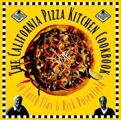The California Pizza Kitchen Cookbook (Hardcover)