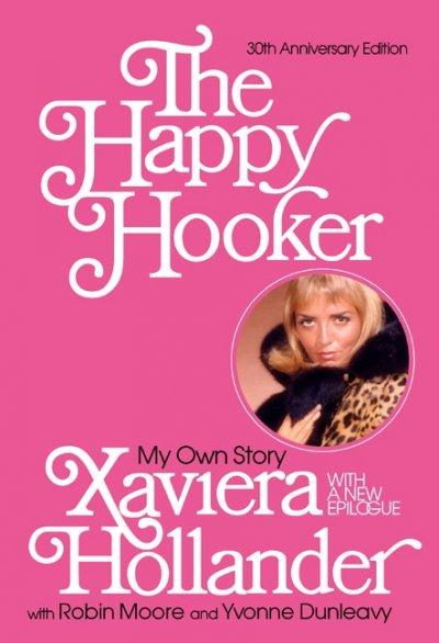 The Happy Hooker: My Own Story (Paperback)