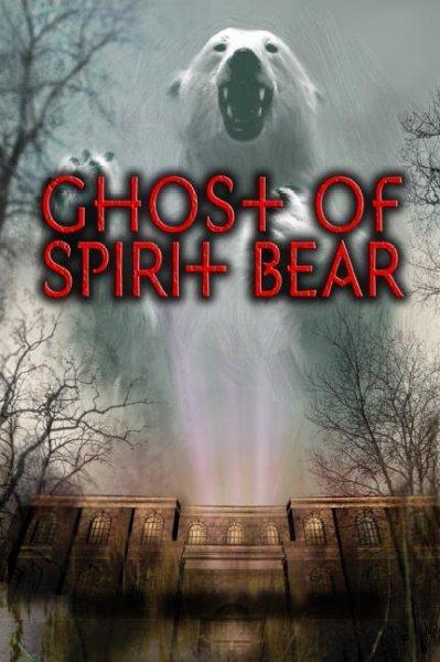Ghost of Spirit Bear (Hardcover)