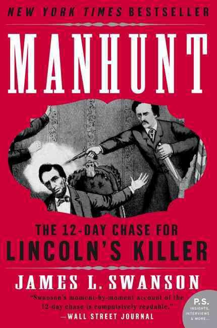 Manhunt: The Twelve-day Chase for Lincoln's Killer (Paperback)