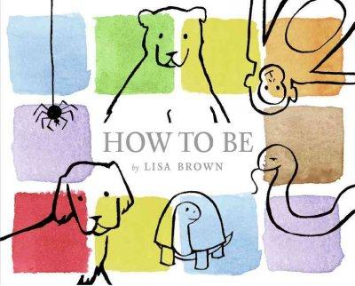 How to Be (Hardcover)