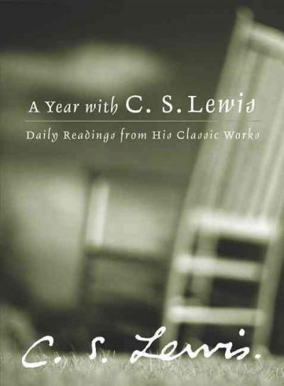 A Year With C. S. Lewis: Daily Readings from His Classic Works (Hardcover)
