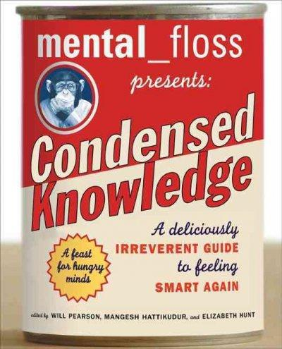 Mental Floss Presents Condensed Knowledge (Paperback)