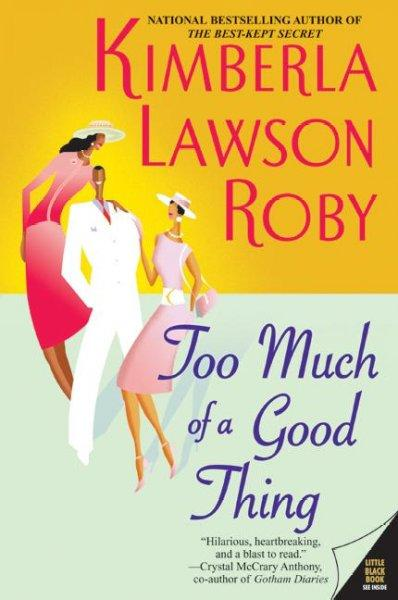 Too Much Of A Good Thing (Paperback)
