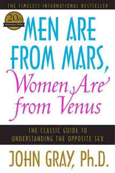 Men Are from Mars, Women Are from Venus: The Classic Guide to Understanding the Opposite Sex (Paperback)