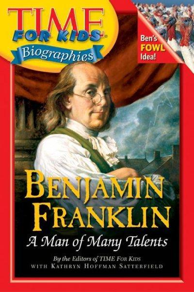 Benjamin Franklin: A Man Of Many Talents (Paperback)