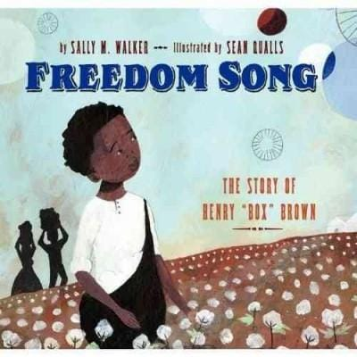 """Freedom Song: The Story of Henry """"Box"""" Brown (Hardcover)"""