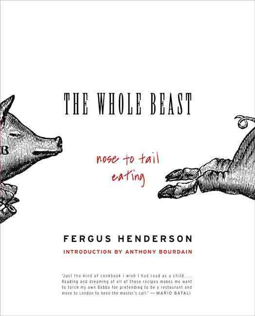 The Whole Beast: Nose to Tail Eating (Paperback)
