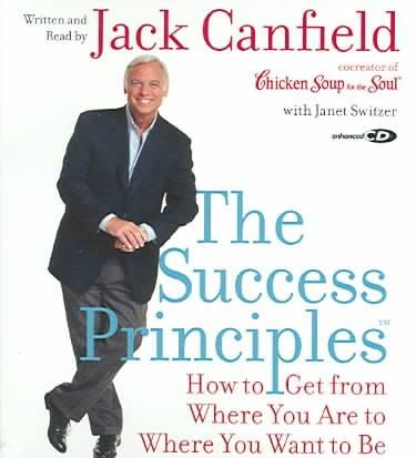 The Success Principles: How to Get from Where You Are to Where You Want to Be (CD-Audio)