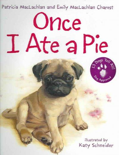 Once I Ate a Pie (Hardcover)