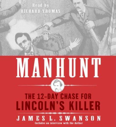 Manhunt: The 12-day Chase For Lincoln's Killers (CD-Audio)