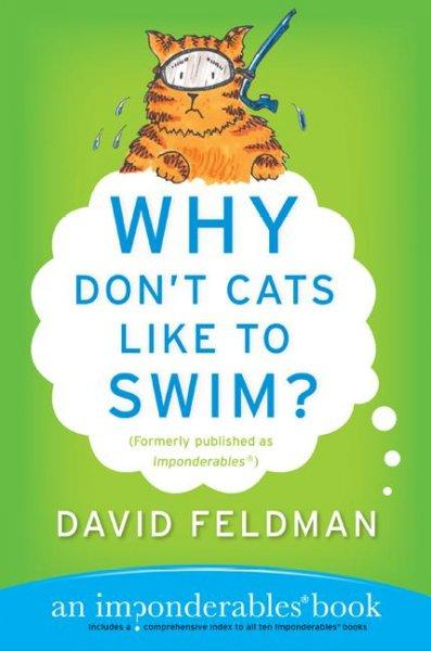 Why Don't Cats Like to Swim?: An Imponderables Book (Paperback)