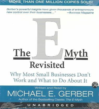 The E-Myth Revisited: Why Most Small Businesses Don't Work (CD-Audio)