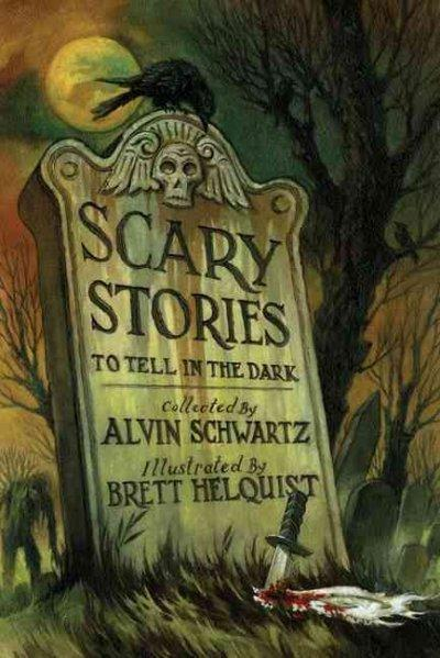 Scary Stories to Tell in the Dark: Collected from Folklore (Hardcover)
