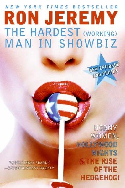 Ron Jeremy: The Hardest Working Man in Showbiz (Paperback)