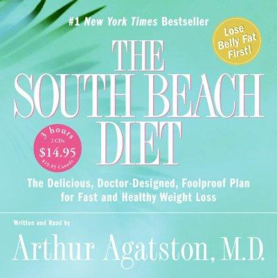 The South Beach Diet: The Delicious, Doctor-designed, Foolproof Plan for Fast and Healthy Weight Loss (CD-Audio)