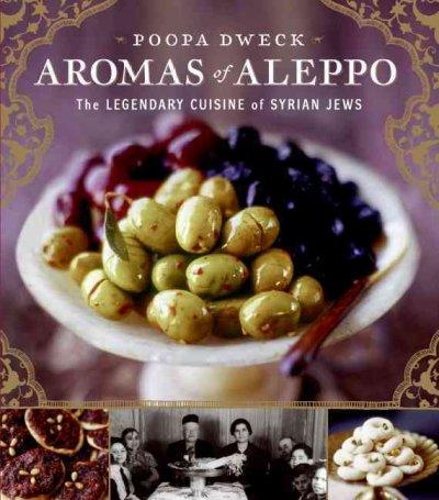 Aromas of Aleppo: The Legendary Cuisine of Syrian Jews (Hardcover)