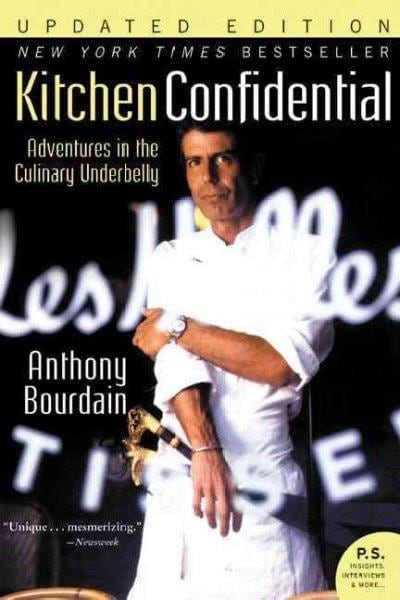 Kitchen Confidential: Adventures in the Culinary Underbelly (Paperback)