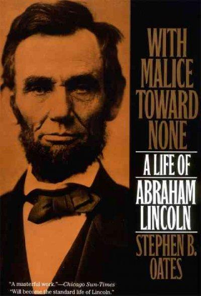 With Malice Toward None: A Life of Abraham Lincoln (Paperback)