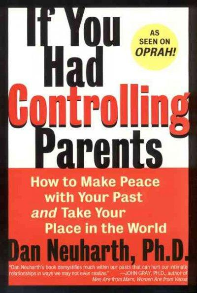 If You Had Controlling Parents: How to Make Peace With Your Past and Take Your Place in the World (Paperback)