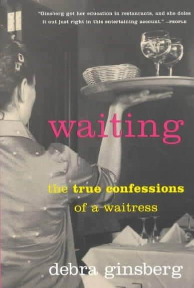Waiting: The True Confessions of a Waitress (Paperback)
