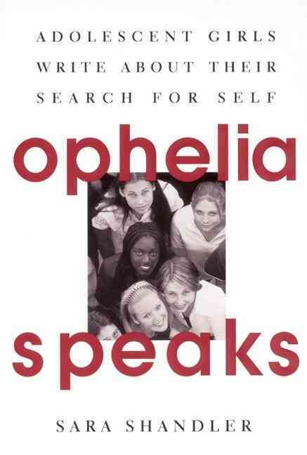 Ophelia Speaks: Adolescent Girls Write About Their Search for Self (Paperback)