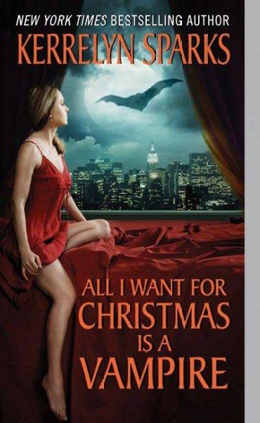All I Want for Christmas is a Vampire (Paperback)