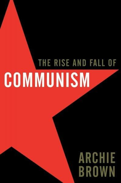 The Rise and Fall of Communism (Hardcover)