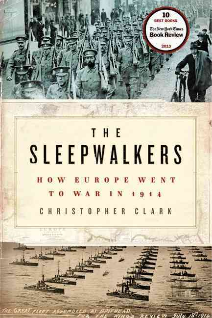 The Sleepwalkers: How Europe Went to War in 1914 (Hardcover)