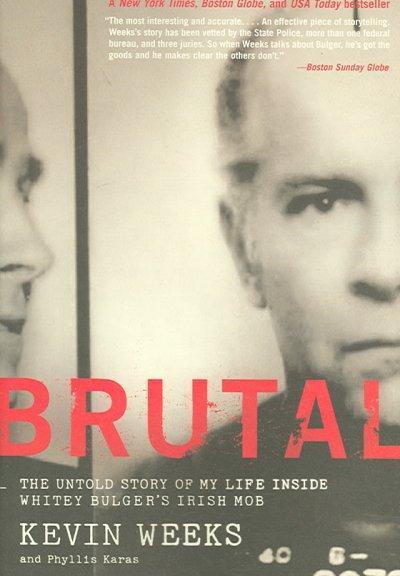 Brutal: The Untold Story of My Life Inside Whitey Bulger's Irish Mob (Paperback)