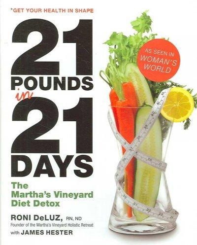 21 Pounds in 21 Days: The Martha's Vineyard Diet Detox (Hardcover)