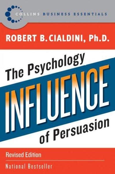 Influence: The Psychology of Persuasion (Paperback)