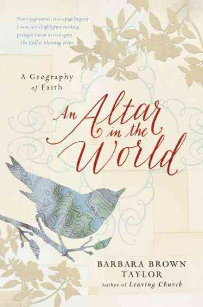 An Altar in the World: A Geography of Faith (Paperback)