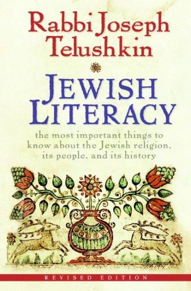 Jewish Literacy: The Most Important Things to Know About the Jewish Religion, Its People, and Its History (Hardcover)