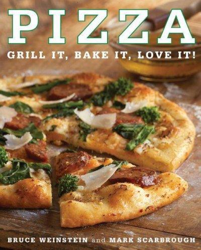 Pizza: Grill It, Bake It, Love It! (Paperback)