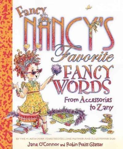 Fancy Nancy's Favorite Fancy Words: From Accessories to Zany (Hardcover)
