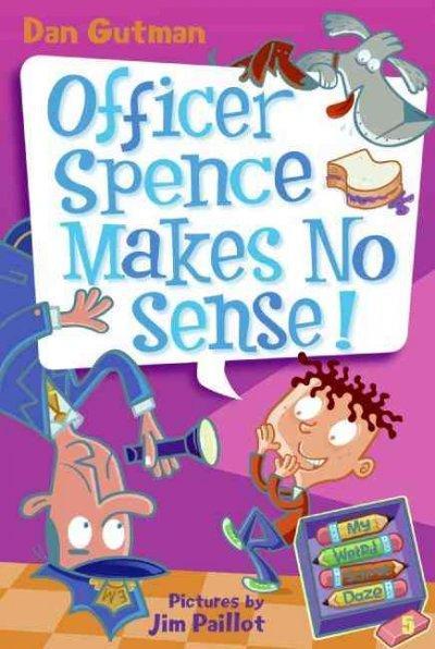 Officer Spence Makes No Sense! (Paperback)