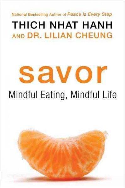 Savor: Mindful Eating, Mindful Life (Hardcover)