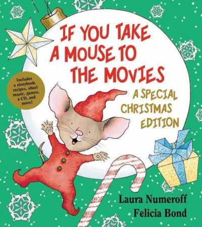 If You Take a Mouse to the Movies: A Special Christmas Edition (Hardcover)