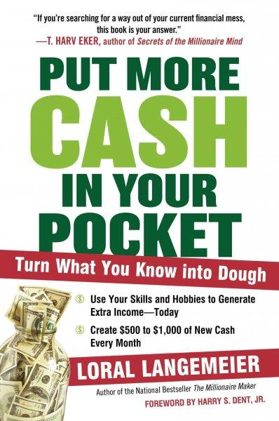Put More Cash in Your Pocket: Turn What Your Know into Dough (Paperback)
