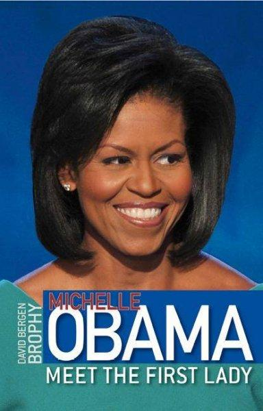 Michelle Obama: Meet the First Lady (Hardcover)