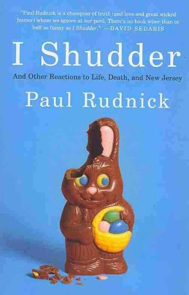 I Shudder: And Other Reactions to Life, Death, and New Jersey (Paperback)