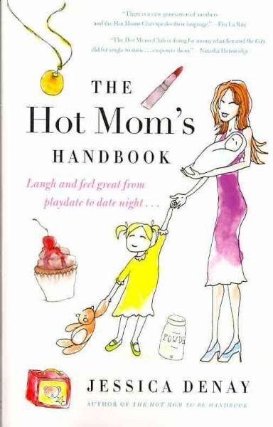 The Hot Mom's Handbook (Paperback)