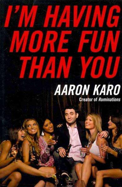 I'm Having More Fun Than You (Paperback)
